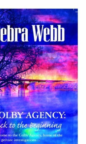 Colby Agency: Back to the Beginning By Debra Webb