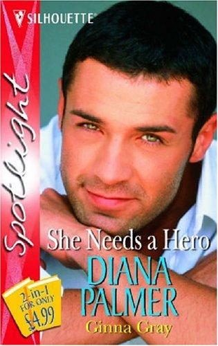She Needs a Hero: The Last Mercenary/A Man Apart (Silhouette Spotlight) By Diana Palmer