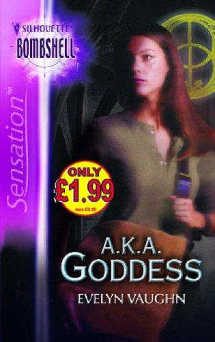 A.k.a. Goddess By Evelyn Vaughn