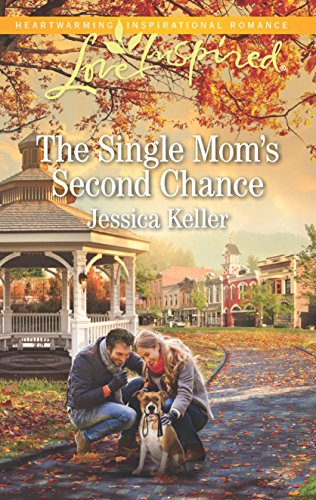 The Single Mom's Second Chance By Jessica Keller