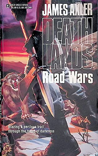 Deathlands: Road Wars By James Axler