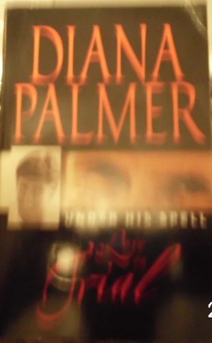 Love on trial (Under his spell) By Diana Palmer