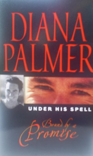 Bound By A Promise (Under His Spell) By Diana Palmer