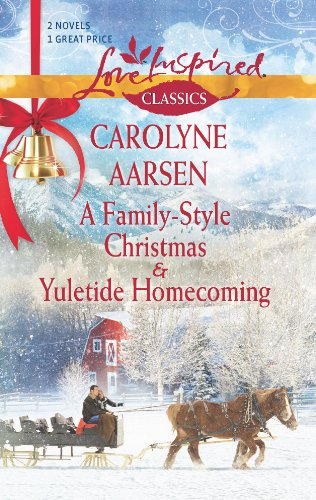 A Family-Style Christmas and Yuletide Homecoming By Carolyne Aarsen