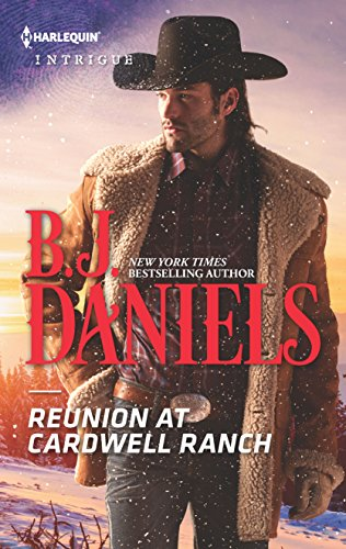 Reunion at Cardwell Ranch By B J Daniels