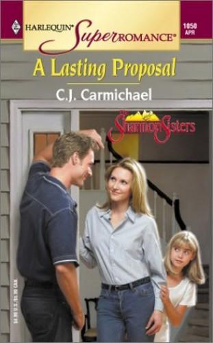 A Lasting Proposal By C. J. Carmichael