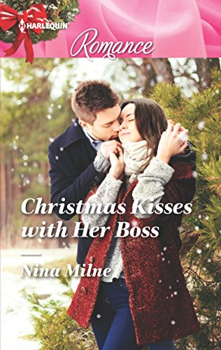 Christmas Kisses with Her Boss By Nina Milne