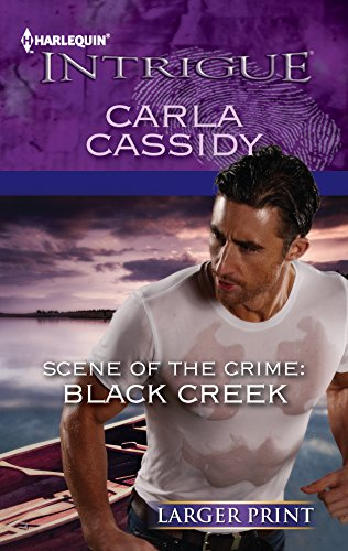 Scene of the Crime: Black Creek By Carla Cassidy