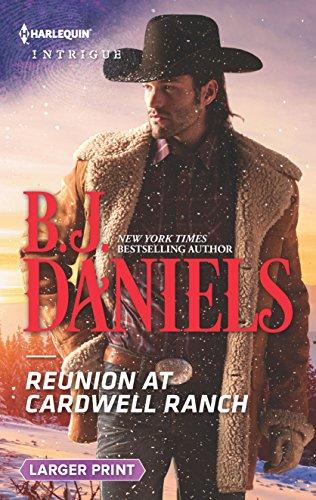 Reunion at Cardwell Ranch By B J Daniels