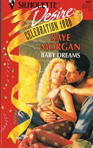 Baby Dreams By Raye Morgan
