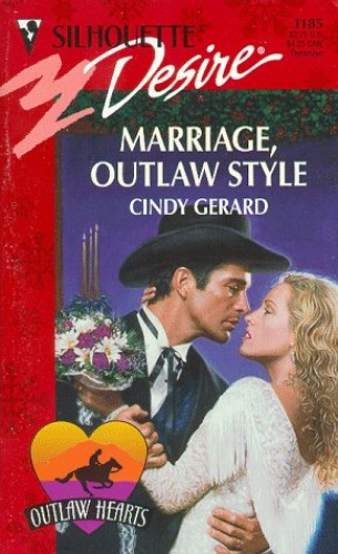 Marriage, Outlaw Style By Cindy Gerard