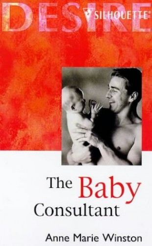 The Baby Consultant By Anne Marie Winston