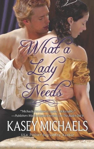 What a Lady Needs By Kasey Michaels
