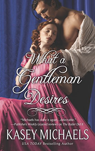 What a Gentleman Desires By Kasey Michaels