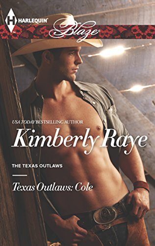 Texas Outlaws: Cole By Kimberly Raye