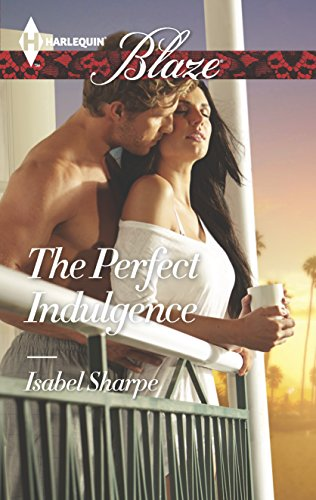 The Perfect Indulgence By Isabel Sharpe