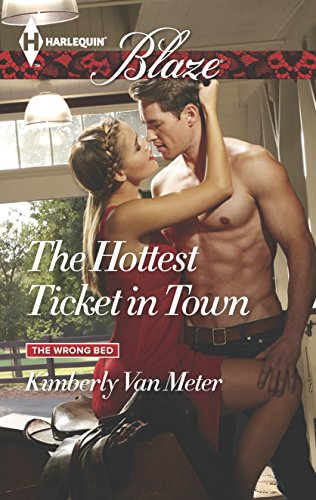 The Hottest Ticket in Town By Kimberly Van Meter