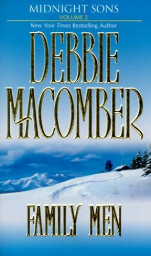 Family Men (Harlequin Midnight Sons) By Debbie Macomber