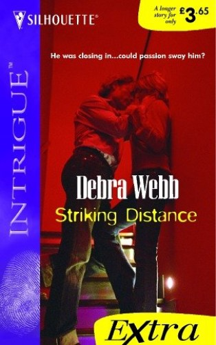 Striking Distance (Intrigue Series Extra) By Debra Webb