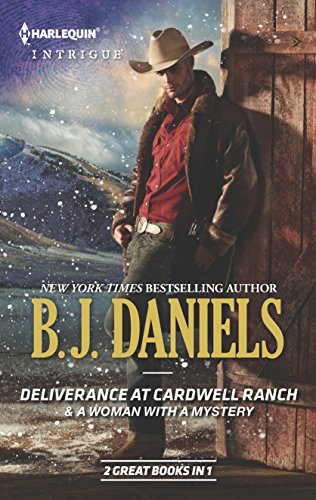 Deliverance at Cardwell Ranch & a Woman with a Mystery By B J Daniels