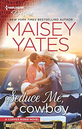 Seduce Me, Cowboy By Maisey Yates