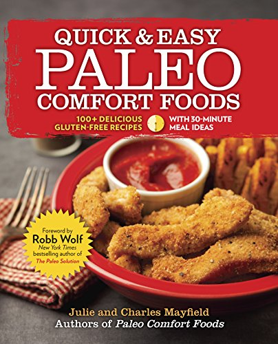 Quick & Easy Paleo Comfort Foods By Julie And Charles Mayfield