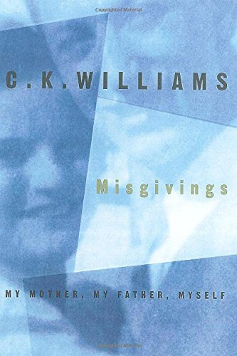 Misgivings: My Mother, My Father, Myself By C.K. Williams