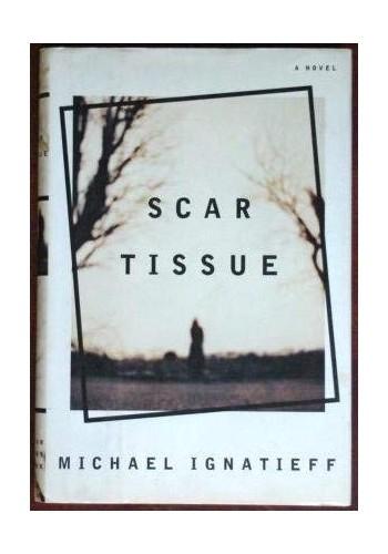 Scar Tissue By Professor Michael Ignatieff