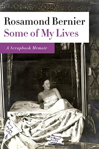 Some of My Lives By Rosamond Bernier
