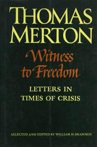Witness to Freedom By Thomas Merton
