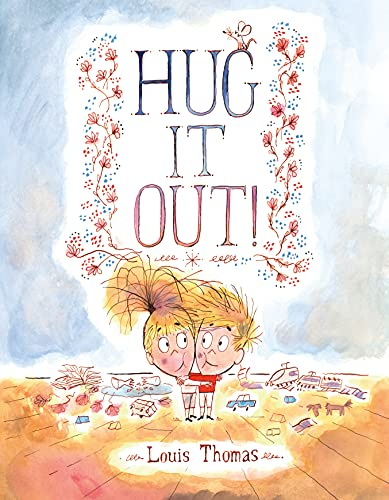Hug It Out! By Louis Thomas