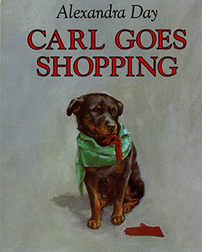 Carl Goes Shopping By Illustrated by Alexandra Day