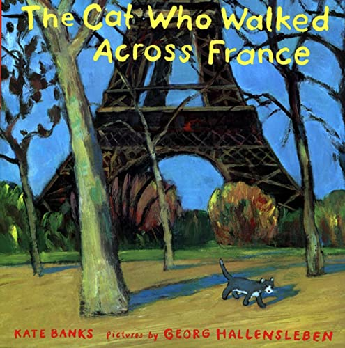 The Cat Who Walked Across France By Kate Banks