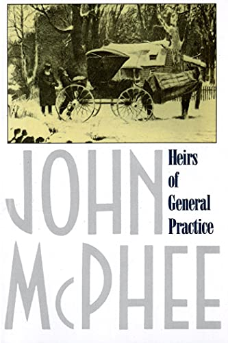 Heirs of General Practice By John McPhee