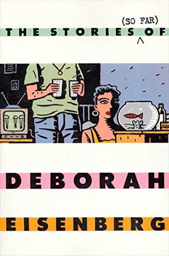 Stories (So Far) of Deborah Eisenberg By Deborah Eisenberg