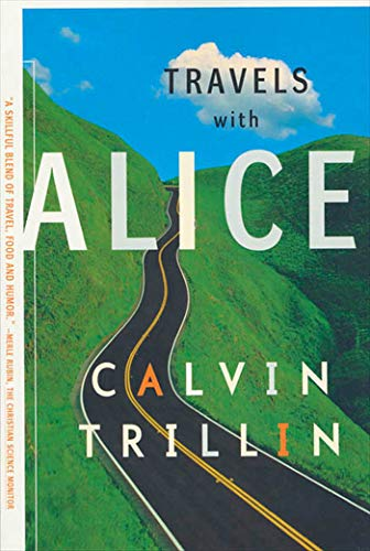Travels with Alice By Calvin Trillin
