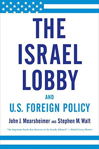The Israel Lobby and US Foreign Policy By John Mersheimer