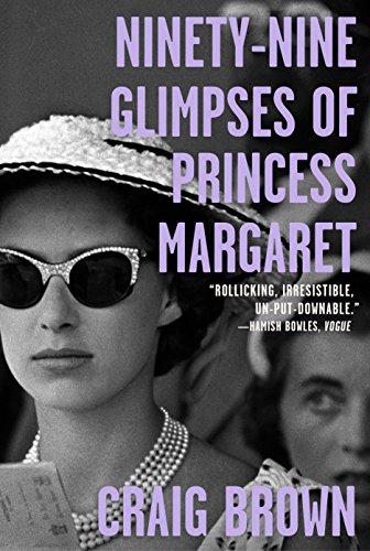 Ninety-Nine Glimpses of Princess Margaret von Craig Brown