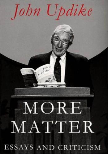 More Matter par John Updike