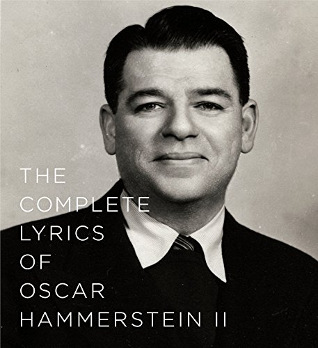 The Complete Lyrics of Oscar Hammerstein II By Oscar Hammerstein