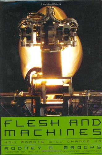 Flesh and Machines By Rodney Allen Brooks