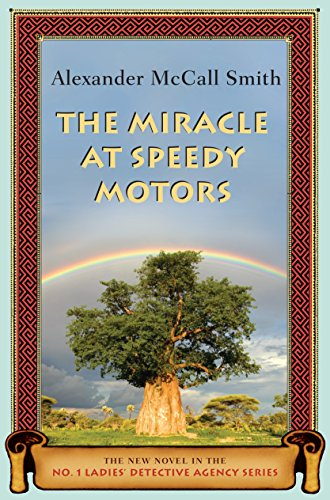 The Miracle at Speedy Motors (No. 1 Ladies Detective Agency) By Alexander McCall Smith
