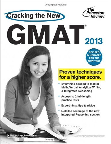 Cracking the New GMAT, 2013 Edition: Revised and Updated for the New GMAT (Graduate School Test Preparation) (Princeton Review: Cracking the GMAT) by Princeton Review
