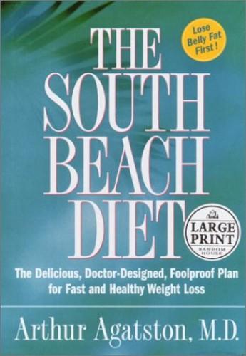 The South Beach Diet By Arthur S. Agatston