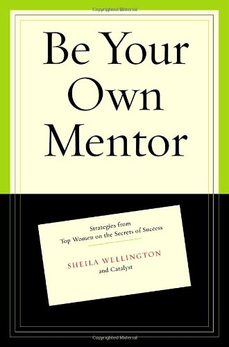 Be Your Own Mentor By Sheila Wellington