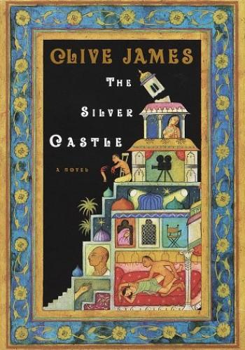 Silver Castle By Clive James