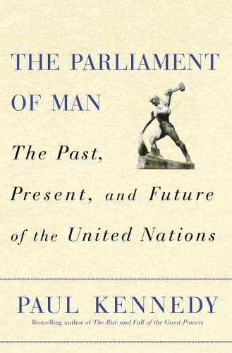 The Parliament of Man By Paul M Kennedy