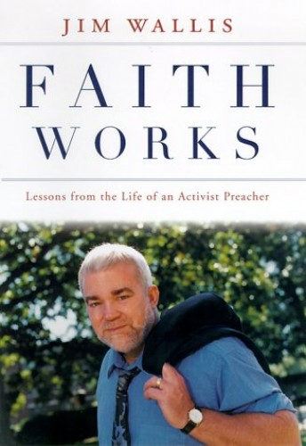 Faith Works (Pbk Rev and Expanded) By Jim Wallis