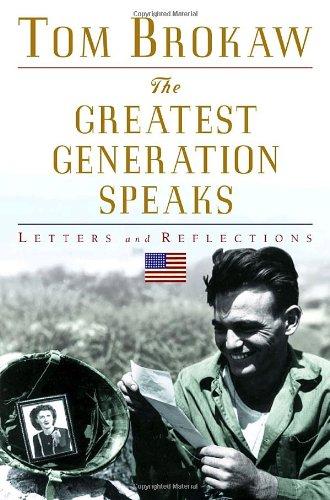 Greatest Generation Speaks By Tom Brokaw