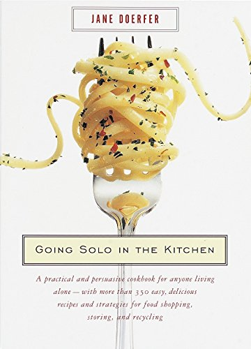Going Solo in the Kitchen By Jane Doerfer